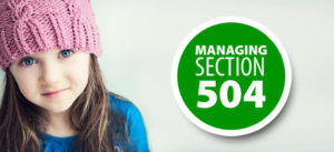 Managing Section 504